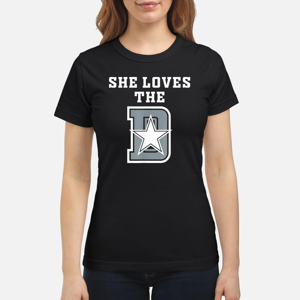 She Loves The D Dallas Funny T-shirt ladies tee