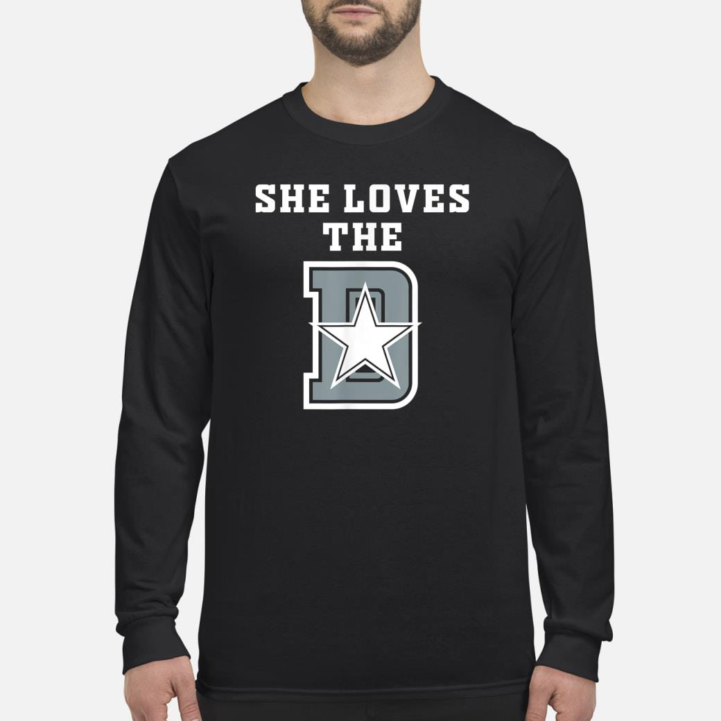 She Loves The D Dallas Funny T-shirt Long sleeved