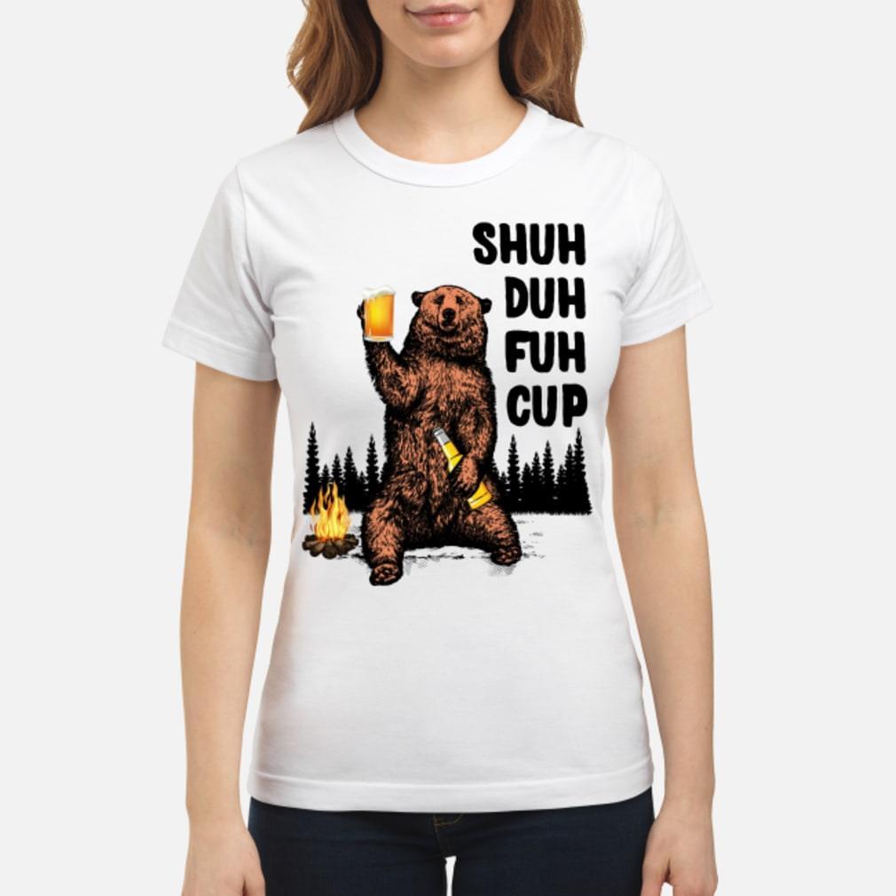 Shuh Duh Fuh Cup Bear Beer Camping Shirt ladies tee