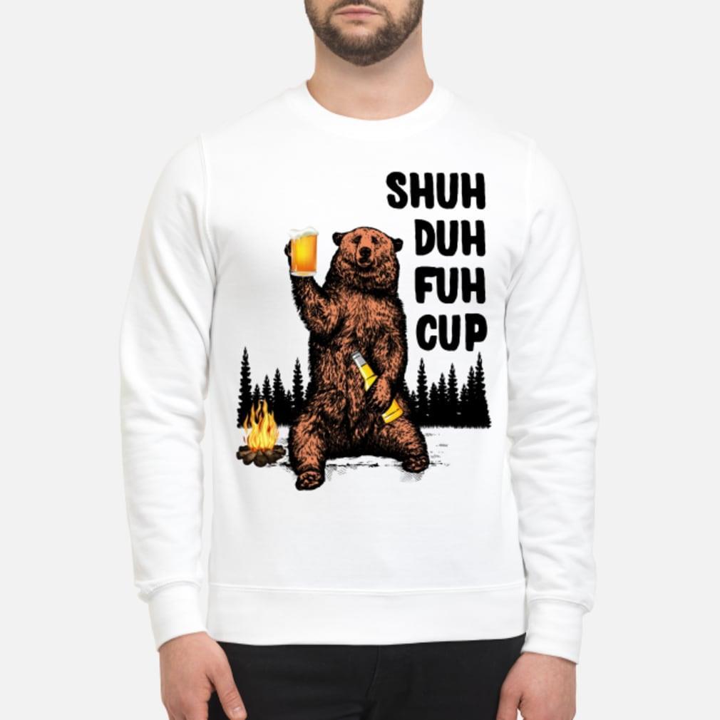 Shuh Duh Fuh Cup Bear Beer Camping Shirt sweater