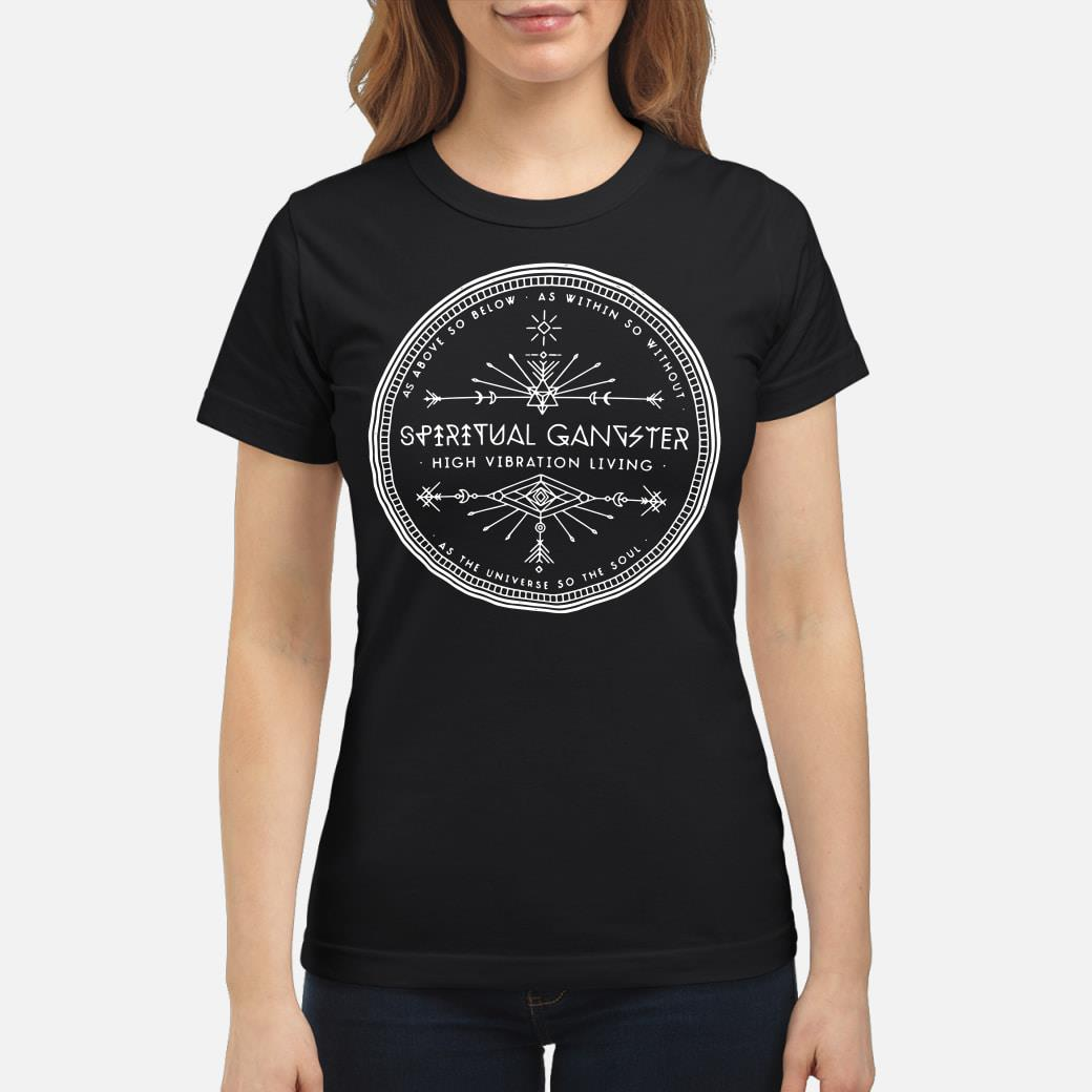 Supernatural Gangster high vibration living Shirt ladies tee