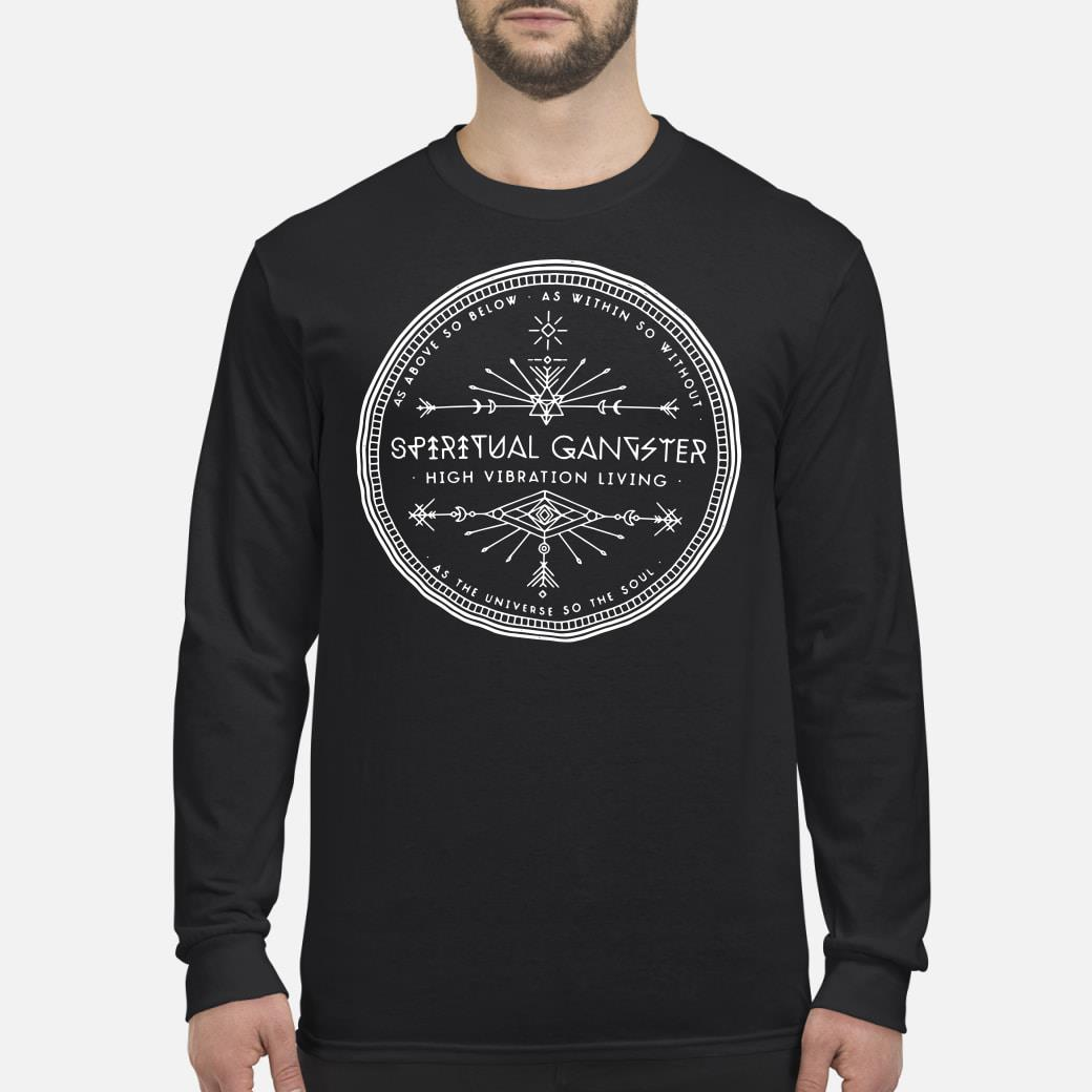 Supernatural Gangster high vibration living Shirt Long sleeved