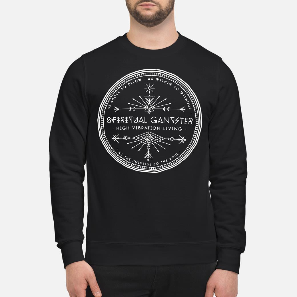 Supernatural Gangster high vibration living Shirt sweater