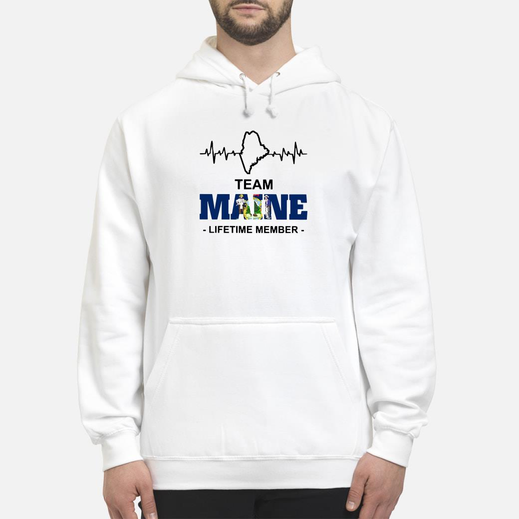 Team Maine Lifetime member shirt hoodie