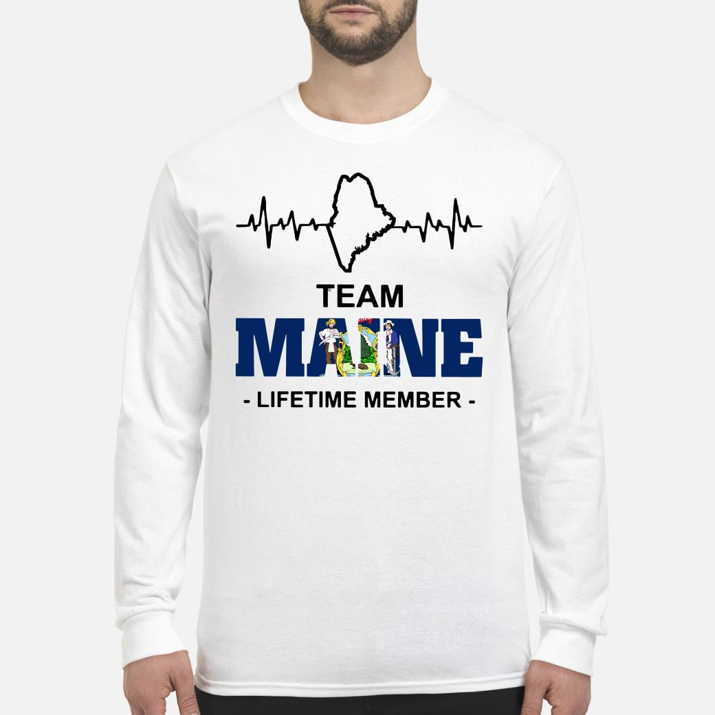 Team Maine Lifetime member shirt Long sleeved