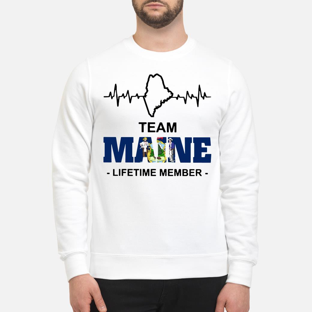 Team Maine Lifetime member shirt sweater