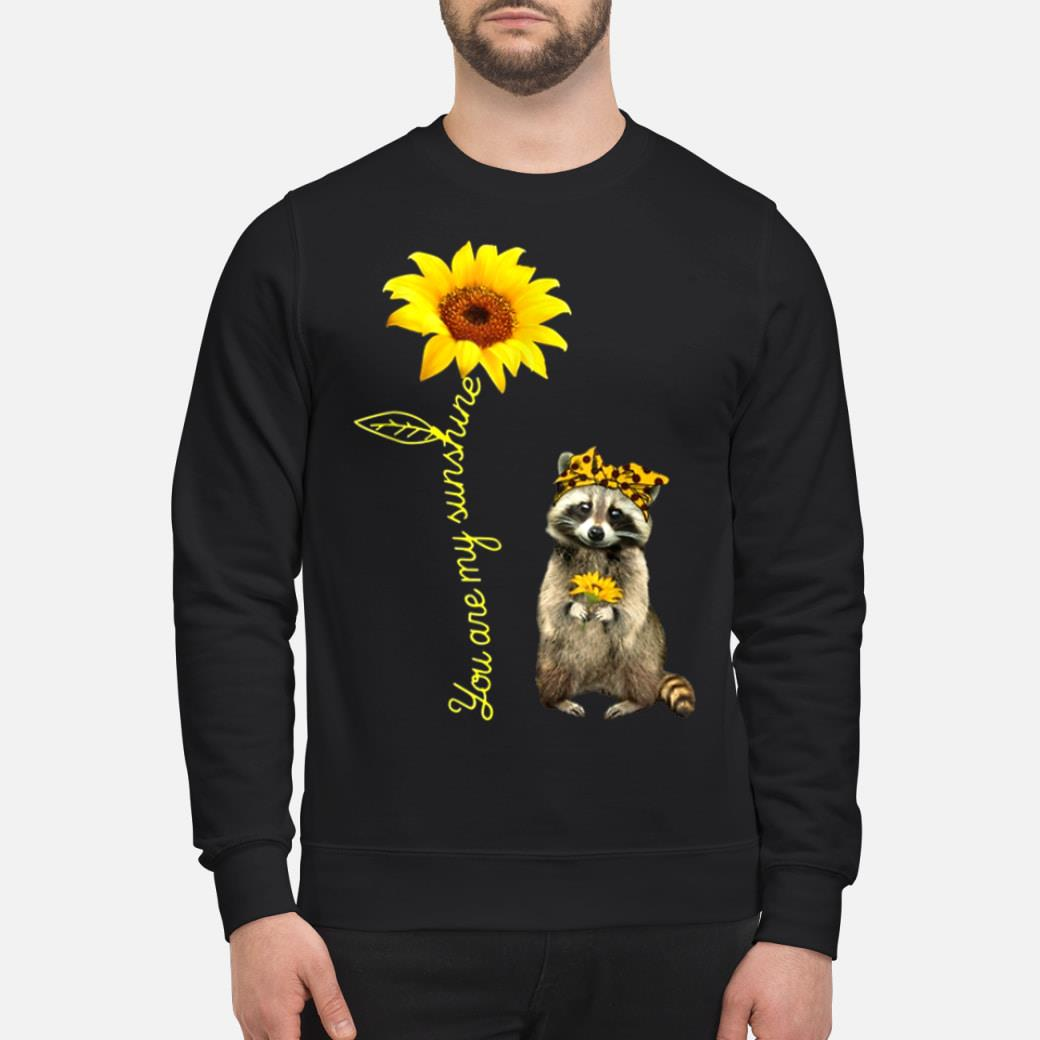 You are my sunshine shirt sweater