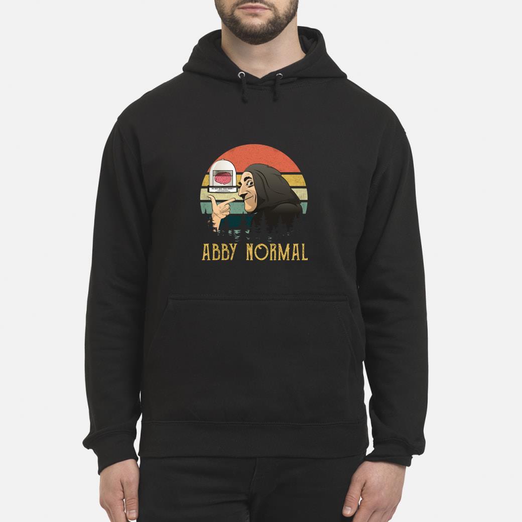 Brain Abby Normal Vintage shirt hoodie