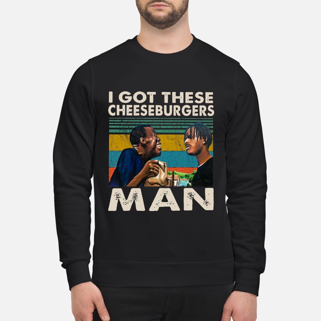 I Got These Cheeseburgers Man Vintage shirt sweater