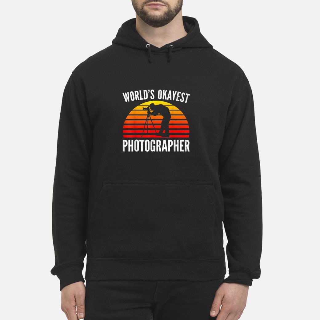World's Okayest Photographer Sunset shirt hoodie