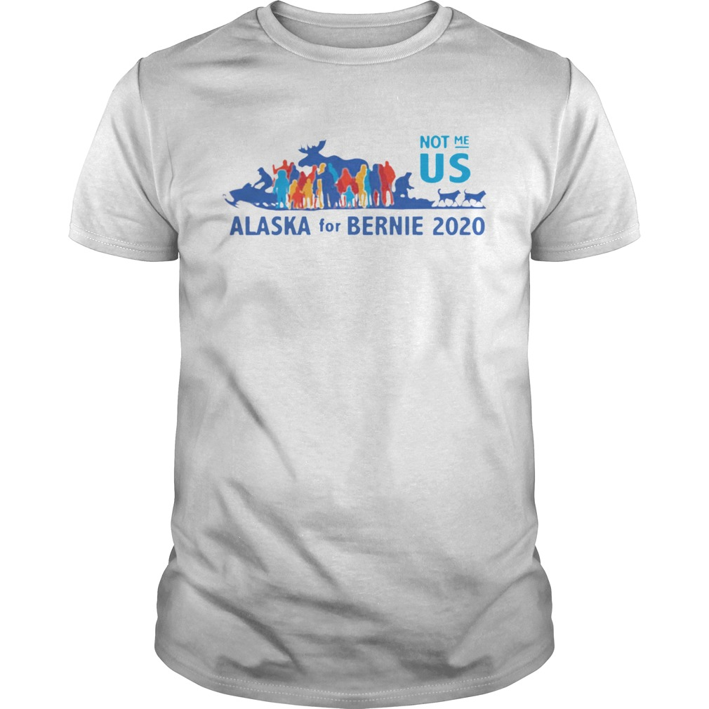 Not Me US Vote for Bernie in Alaska  Unisex