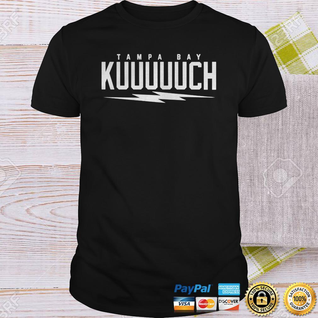 Tampa Bay KUUUUUCH Shirt Shirt