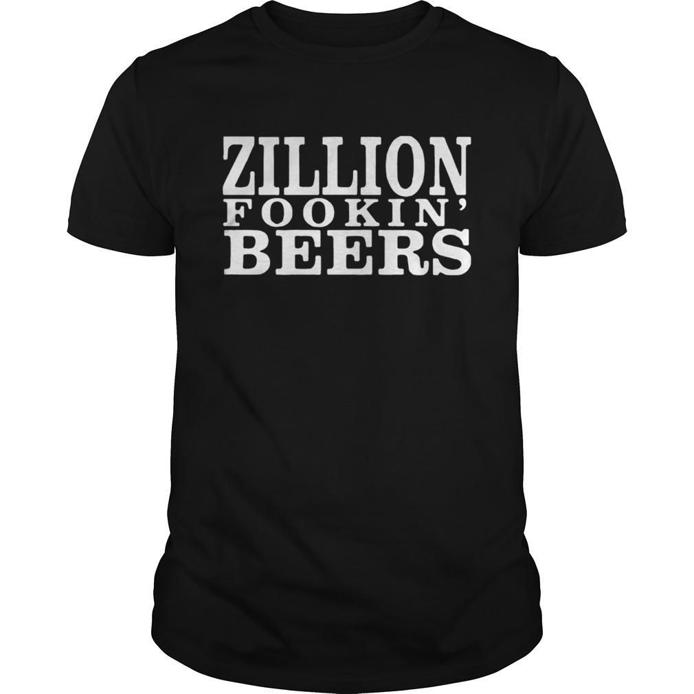 Zillion Fookin Beers  Unisex