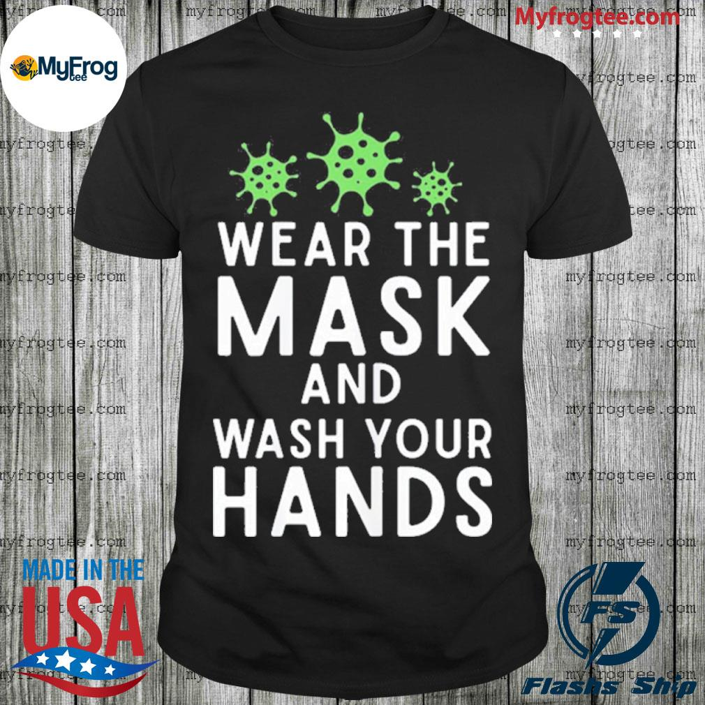 Anti virus germs wear the mask and wash your hands influenza shirt