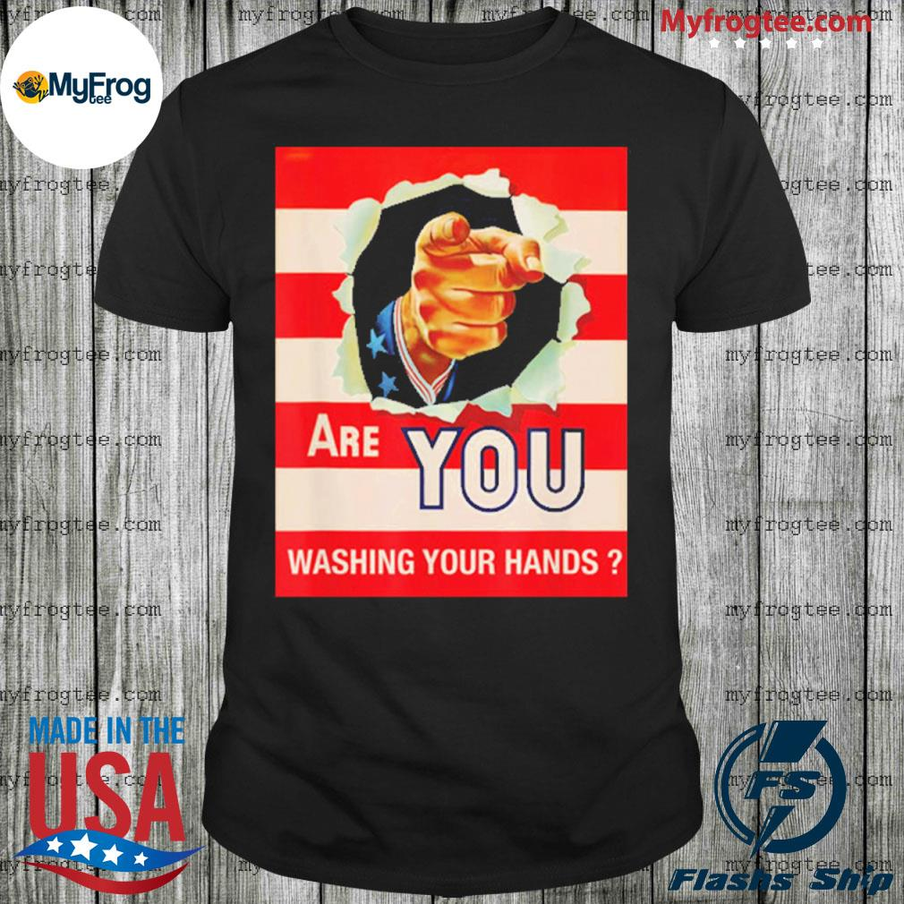 Are you wash your hands shirt