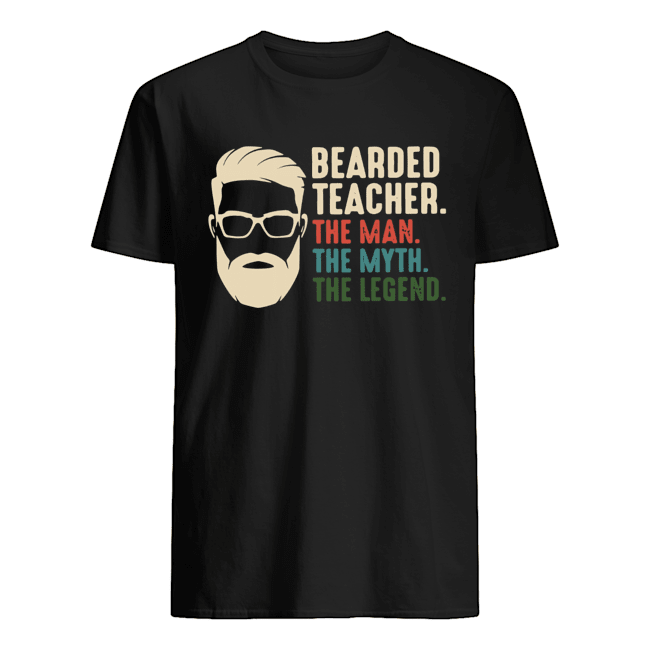 Bearded Teacher The Man The Myth The Legend  Classic Men's T-shirt