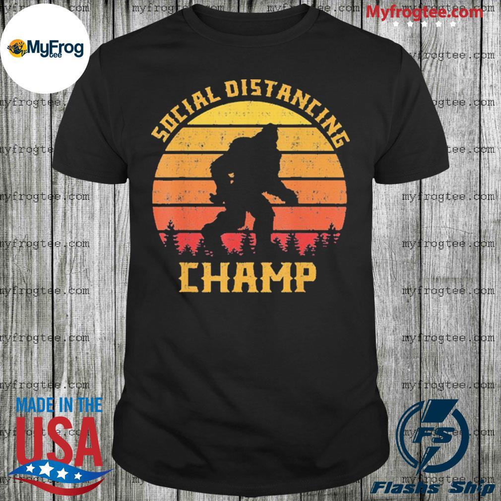 Bigfoot social distancing champ introvert antisocial shirt