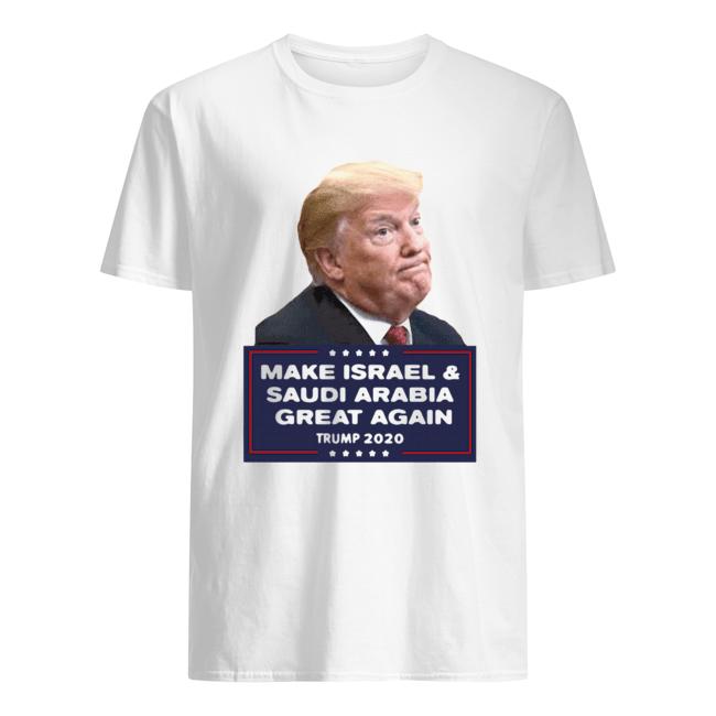 Donald Trump Make Israel And Saudi Arabia Great Again 2020  Classic Men's T-shirt