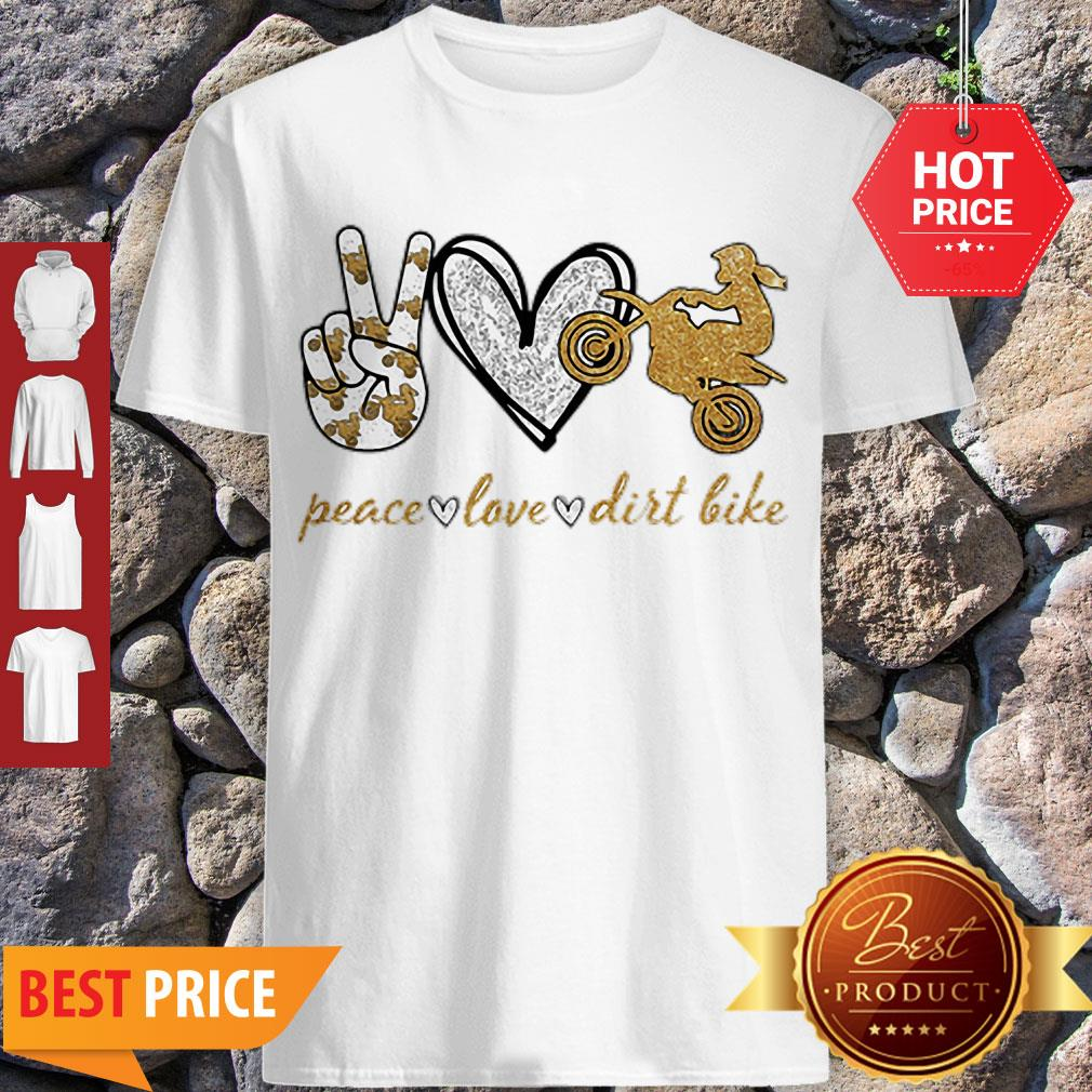 Good Peace Love Dirt Bike Motorcycle Shirt