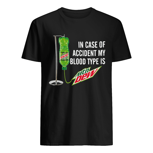 In Case Of Accident My Blood Type Is Mountain Dew  Classic Men's T-shirt