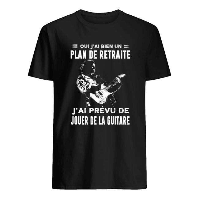 Oui J'ai Bien Un Plan De Retraite J'ai Prevu De Jouer De La Guitare  Classic Men's T-shirt