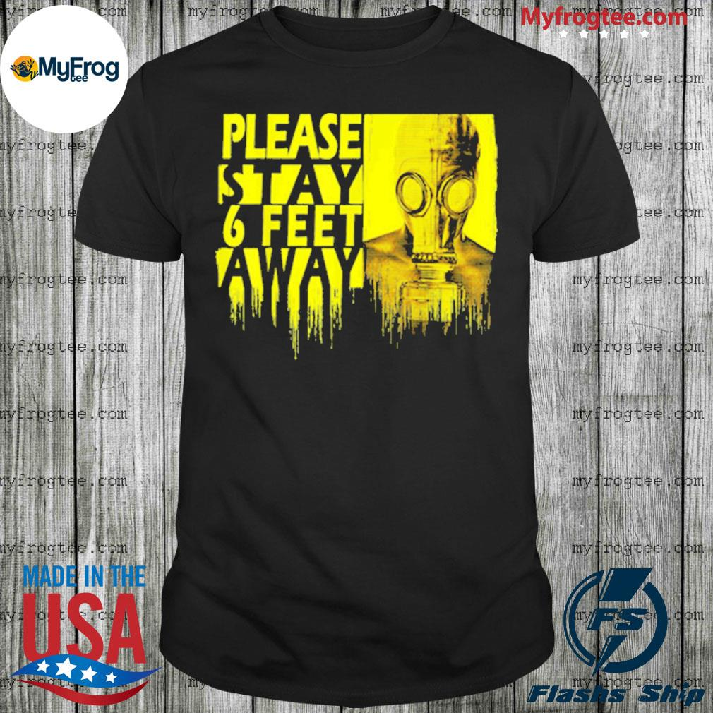 Please stay 6 feet away social distancing shirt
