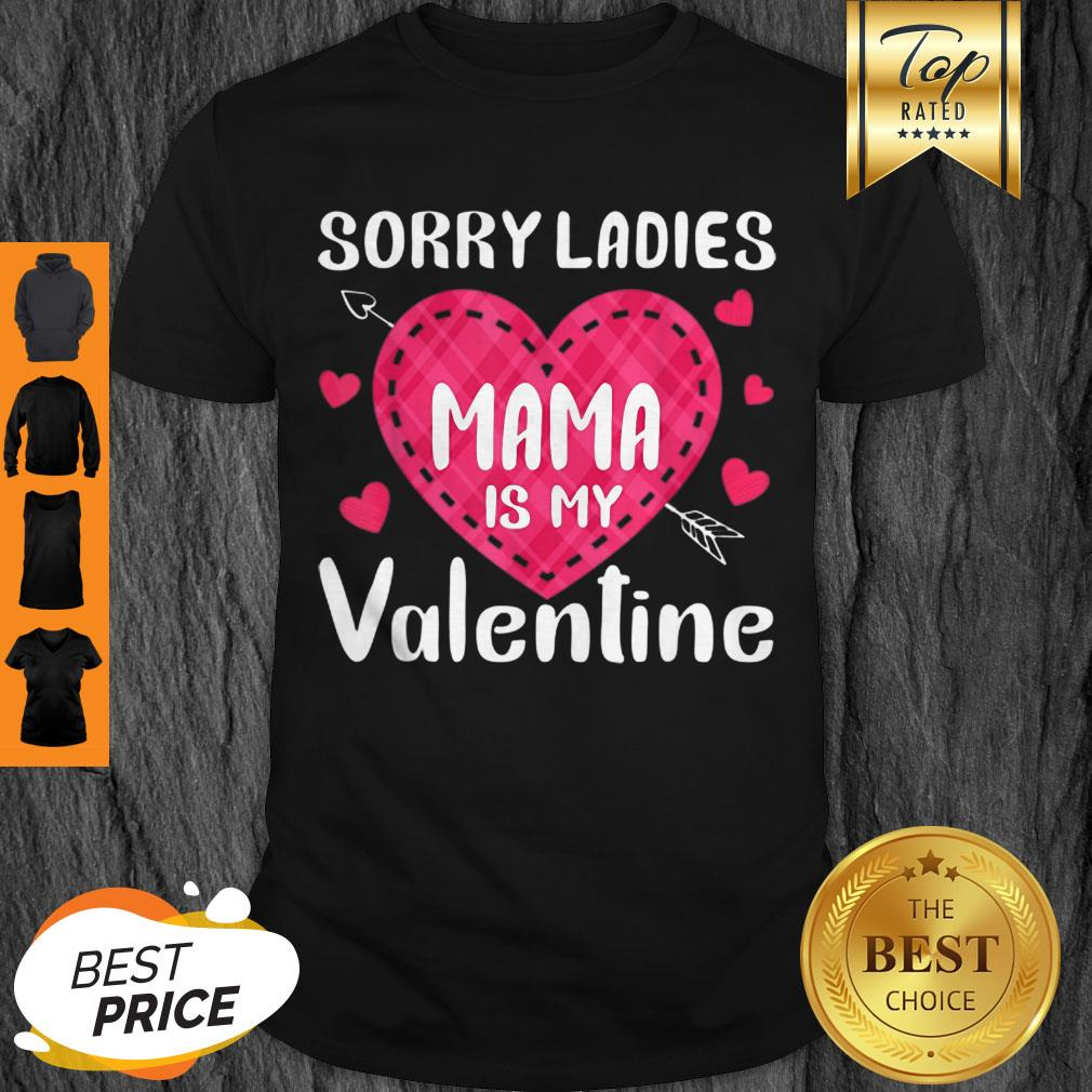 Pretty Sorry Ladies Mama Is My Funny Lover Gifts Valentine Day Shirt