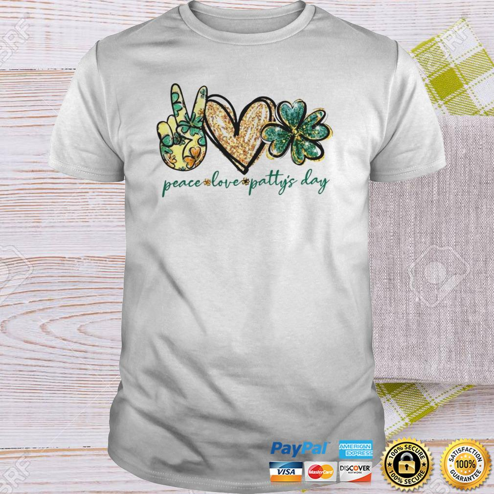 Peace Love Pattys Day Shirt Shirt