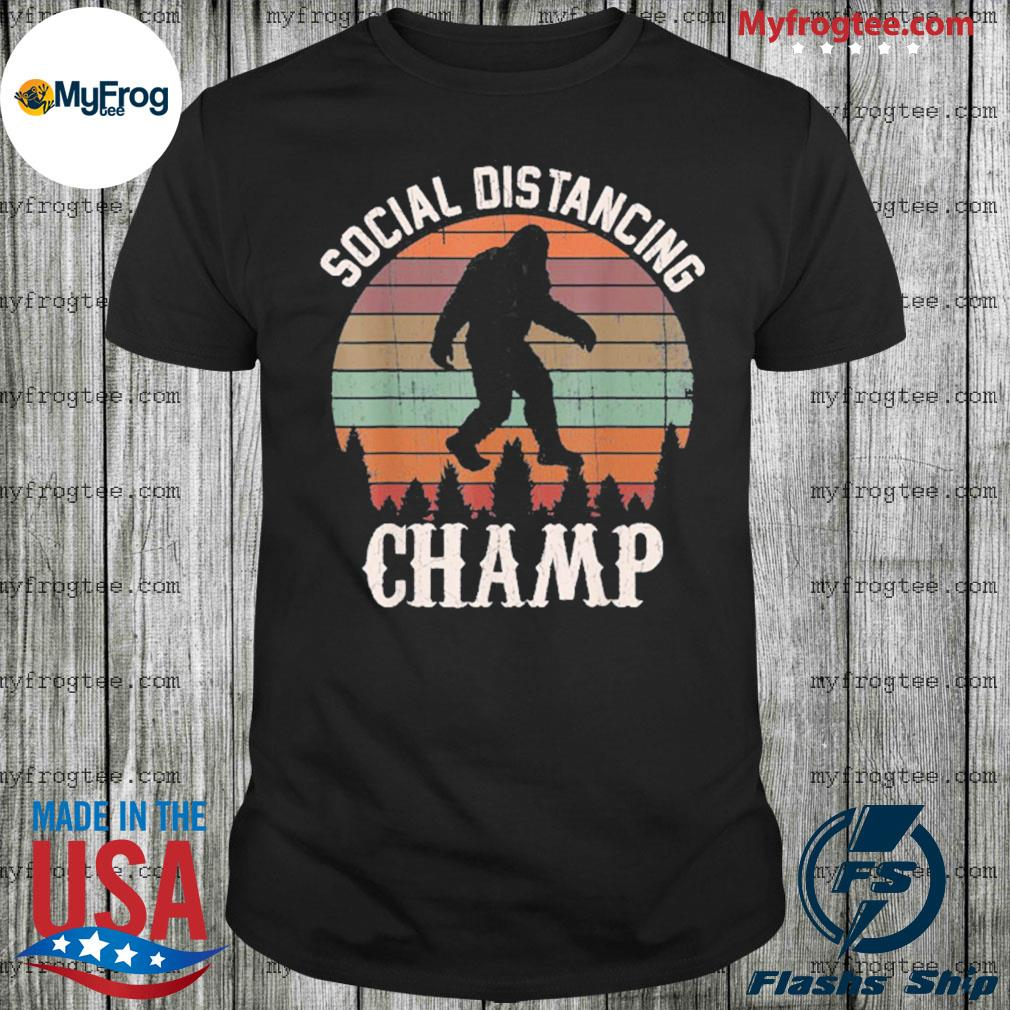 Social distancing champ Bigfoot shirt