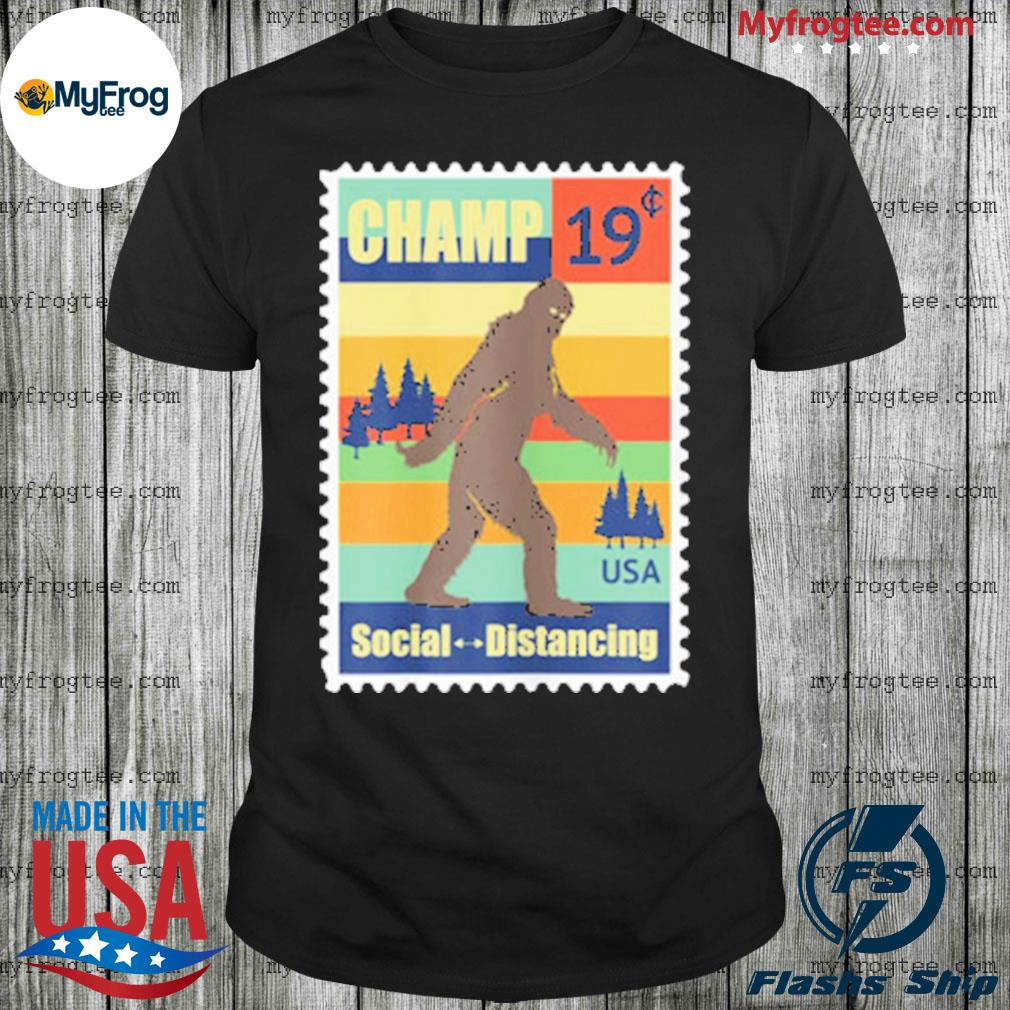 Social distancing champ Bigfoot stamp 19 shirt
