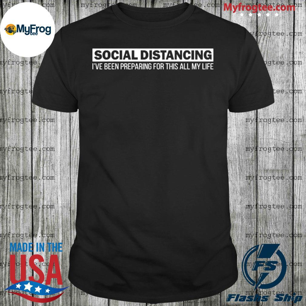 Social distancing introvert antisocial Coronavirus 2020 shirt