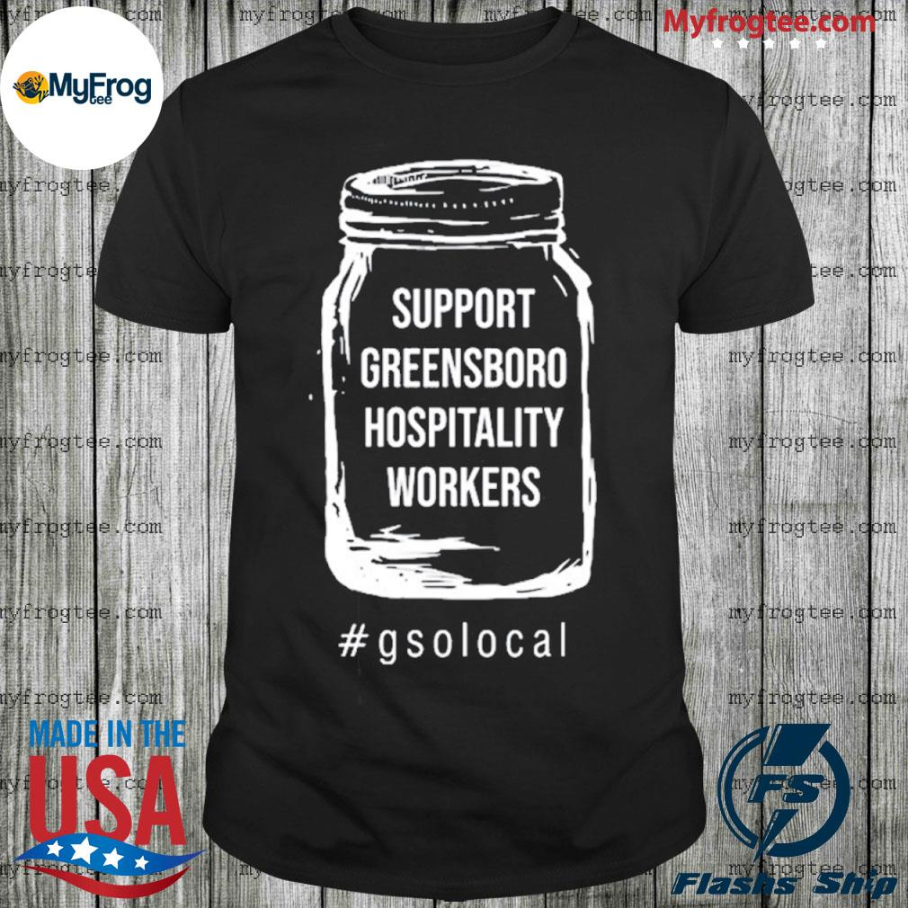 Support Greensboro hospitality workers shirt