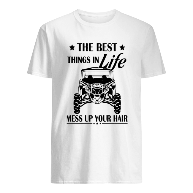 The Best Things In Life Mess Up Your Hair  Classic Men's T-shirt