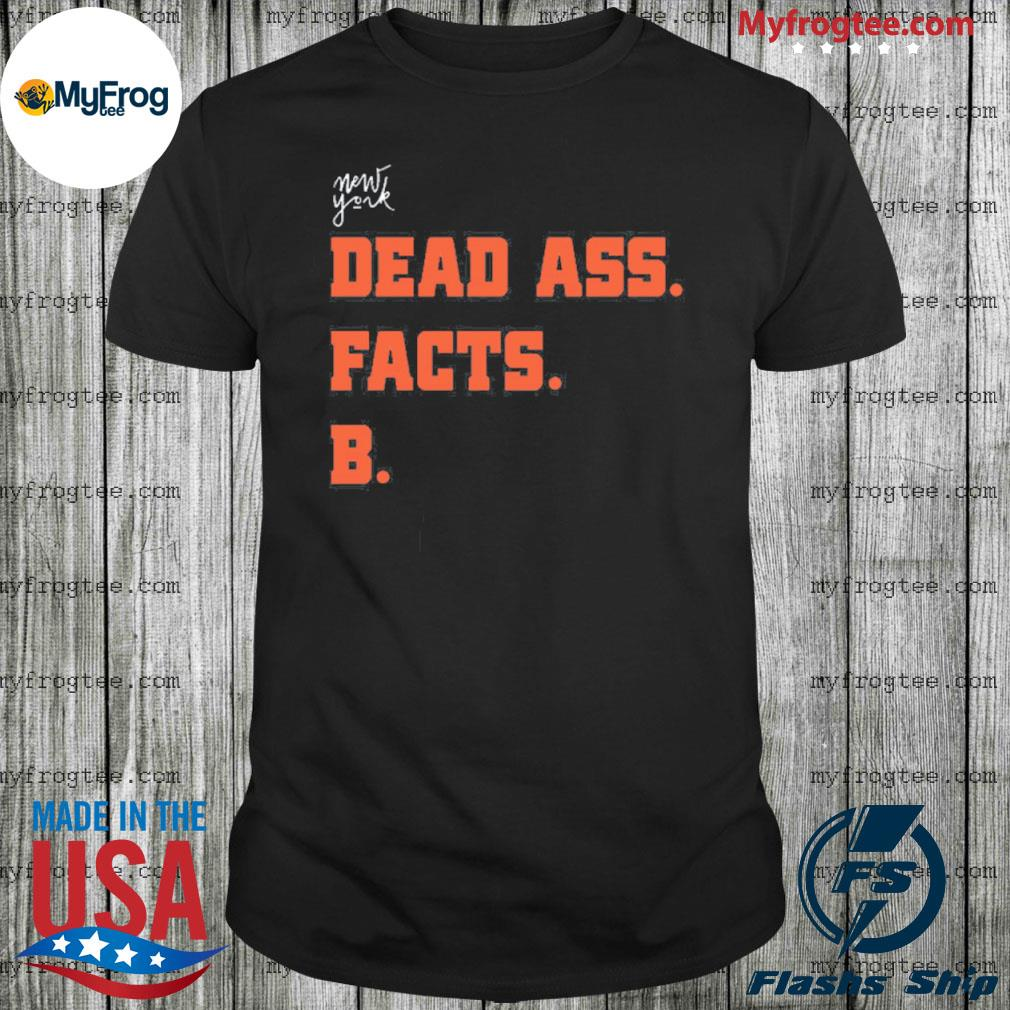 Zelina Deadass facts B shirt