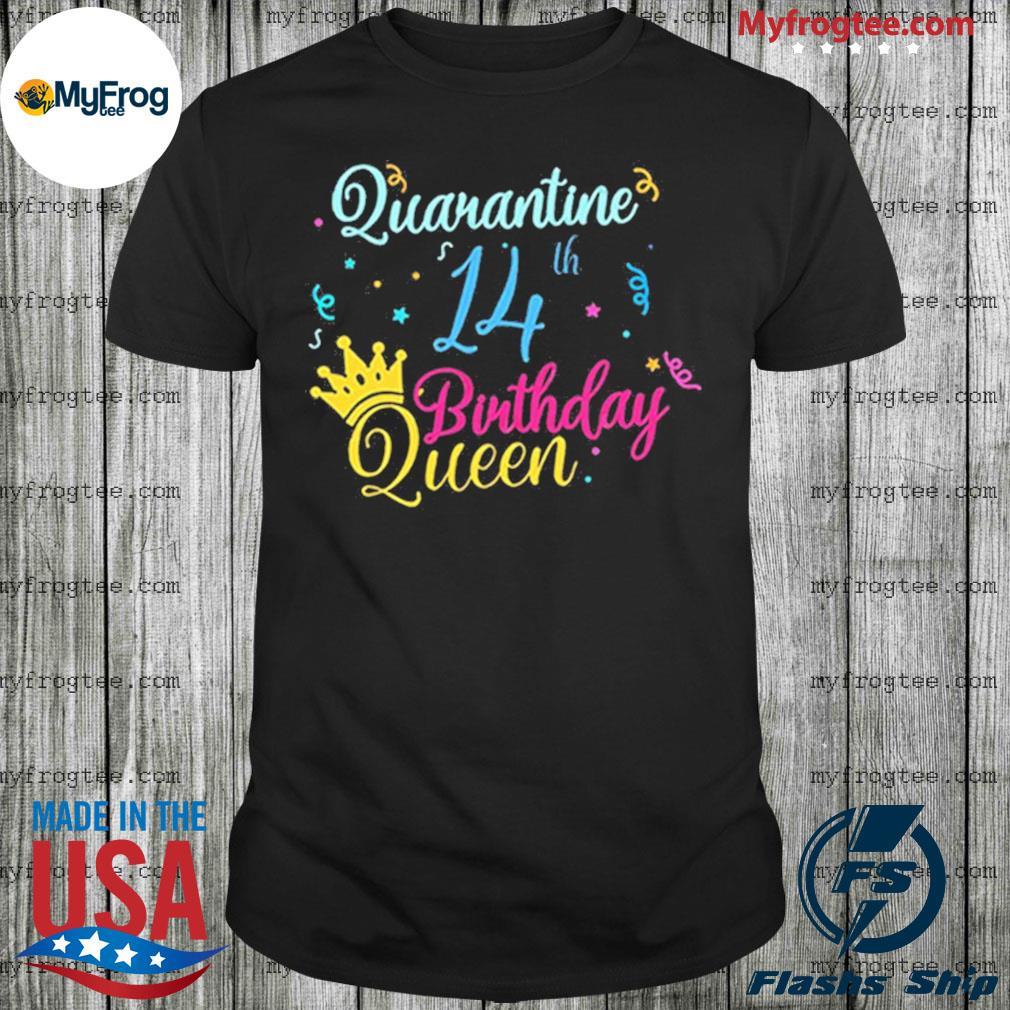 14th birthday quarantine queen crown year social distancing birthday shirt