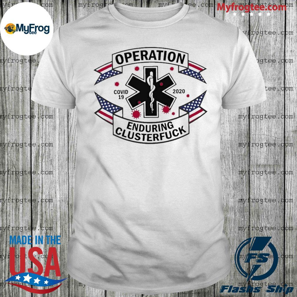Operation Enduring Clusterfuck Shirt