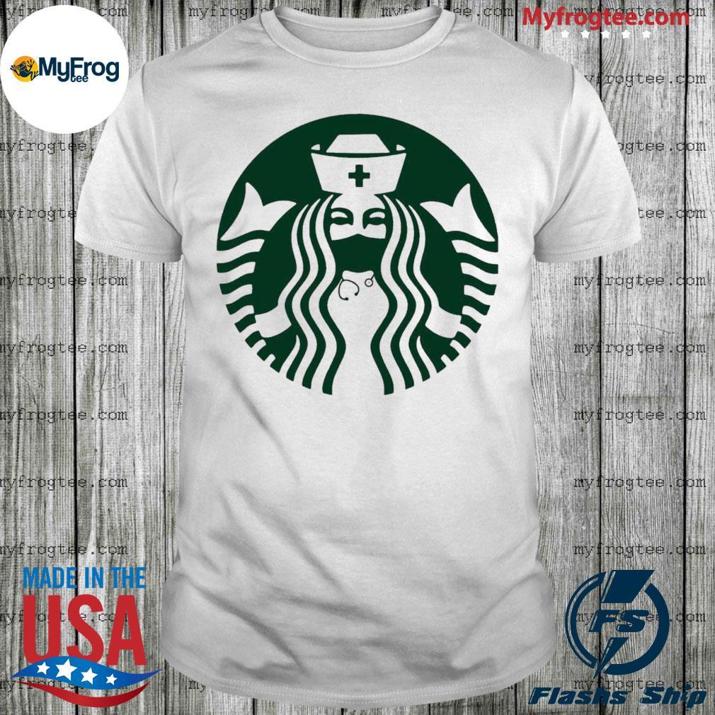 Starbuck Coffee Nurse Shirt