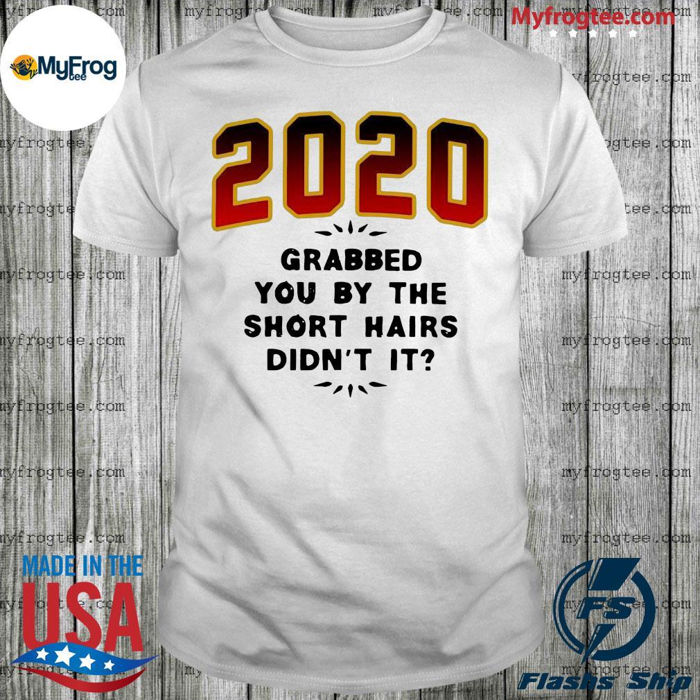 1-front-Funny 2020 shirt-trang
