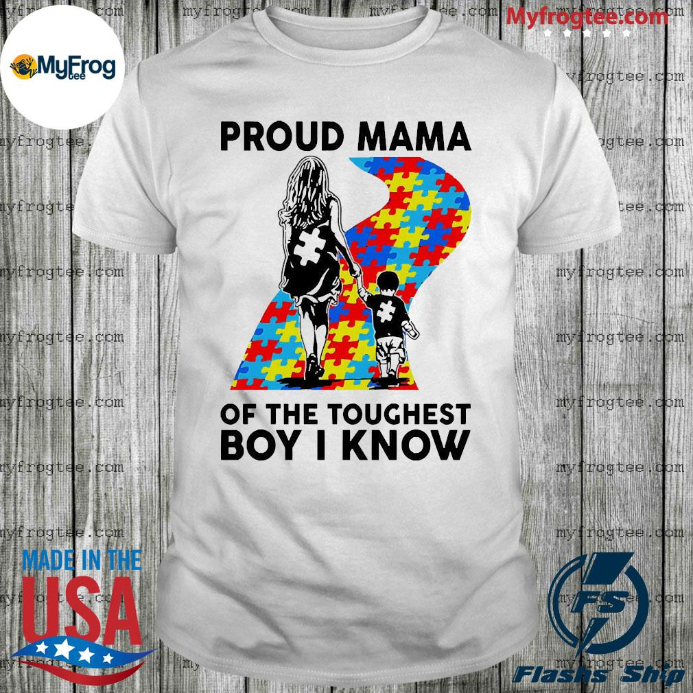 Autism proud mama of the toughest boy i know shirt