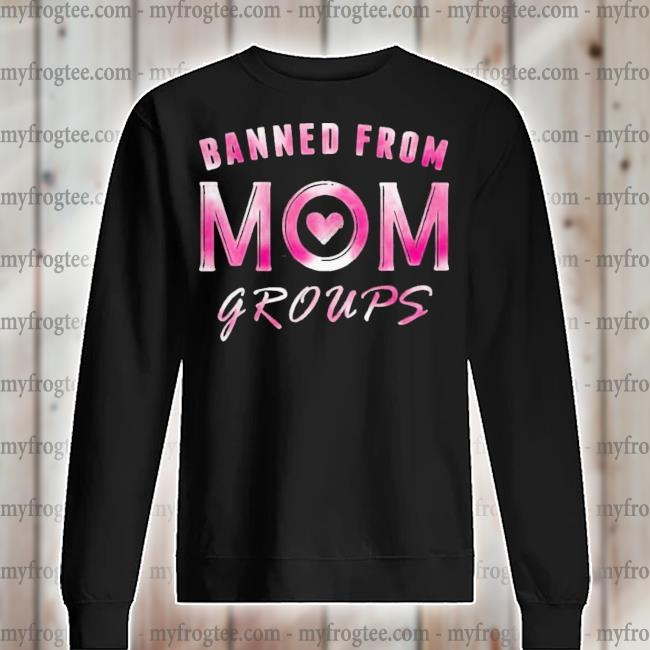 Banned from mom groups s sweater