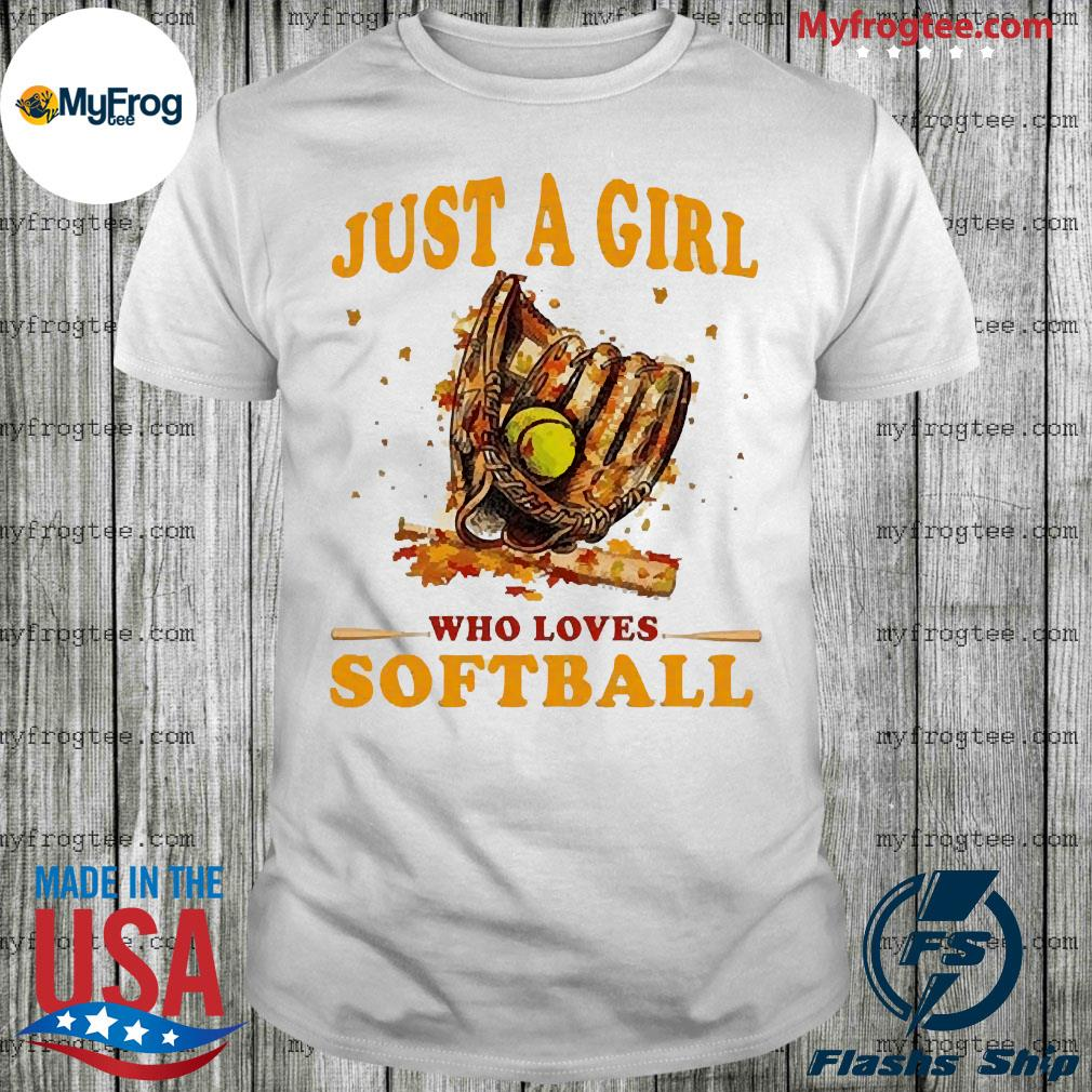 Baseball glove Just a girl who loves softball shirt