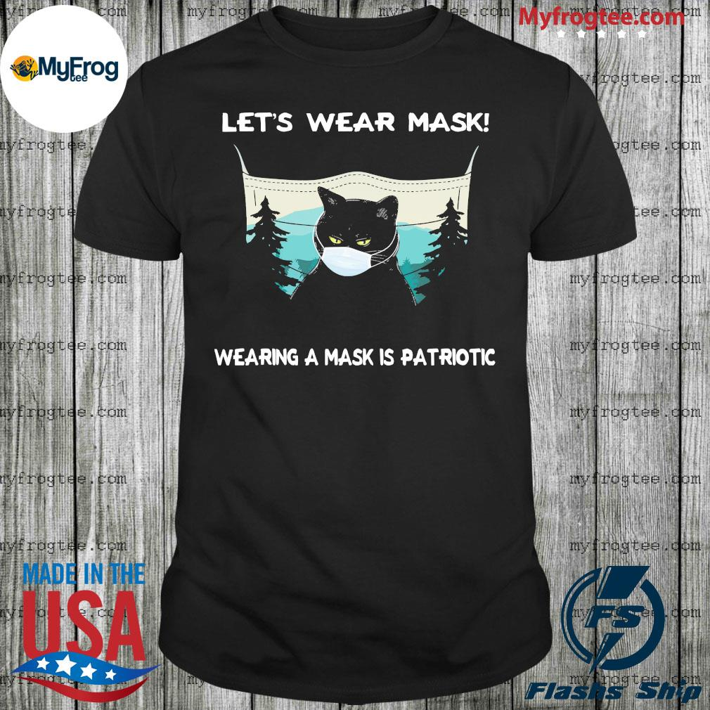 Black Cat face mask let's wear mask wearing a mask is patriotic shirt