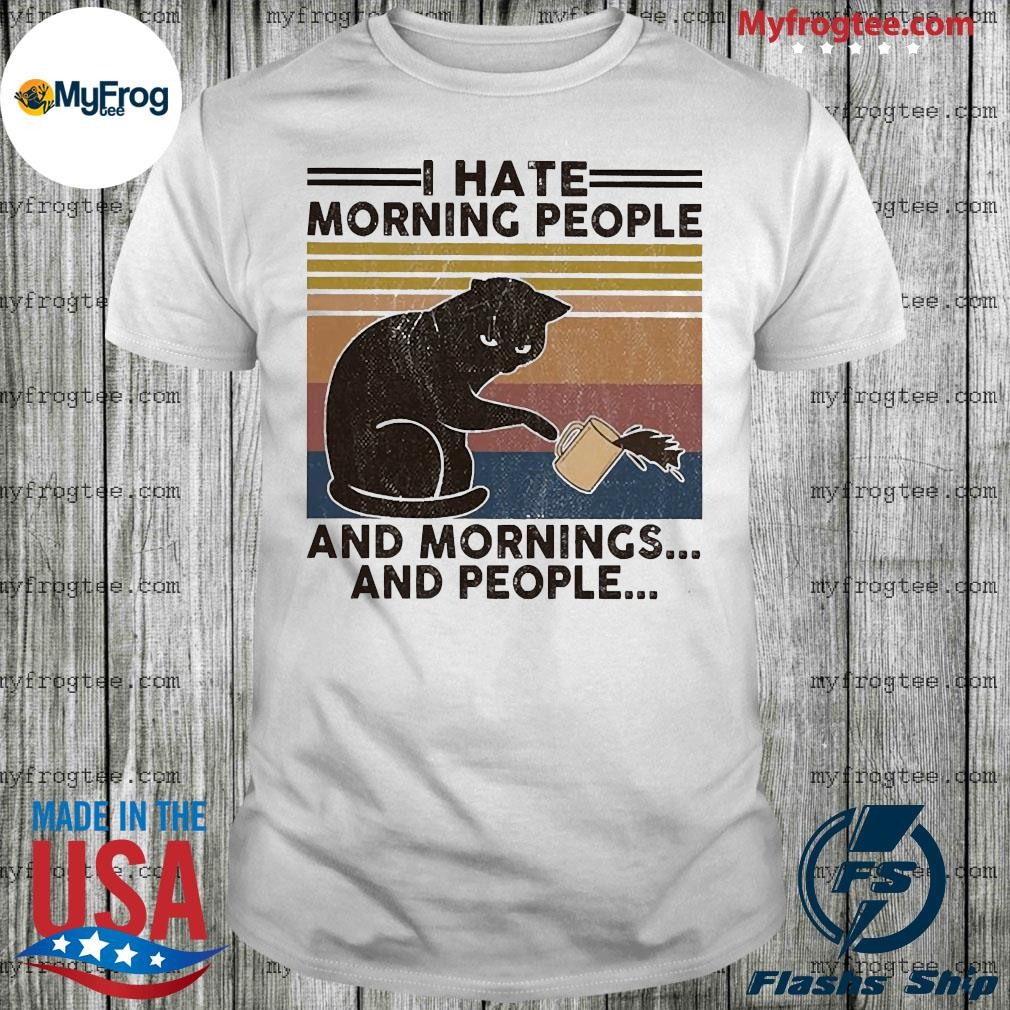 Black cat pour coffee I hate morning people and mornings and people vintage shirt