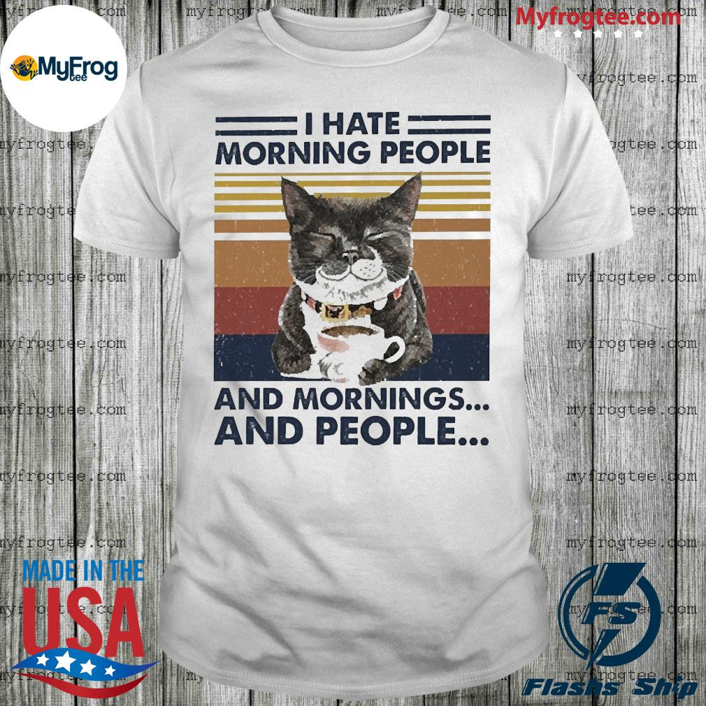 Cat cute I hate morning people and mornings and people vintage shirt