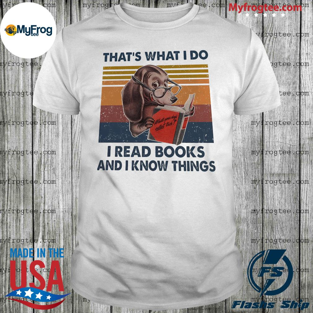 Dachshund that's what i do i read books and i know things vintage shirt