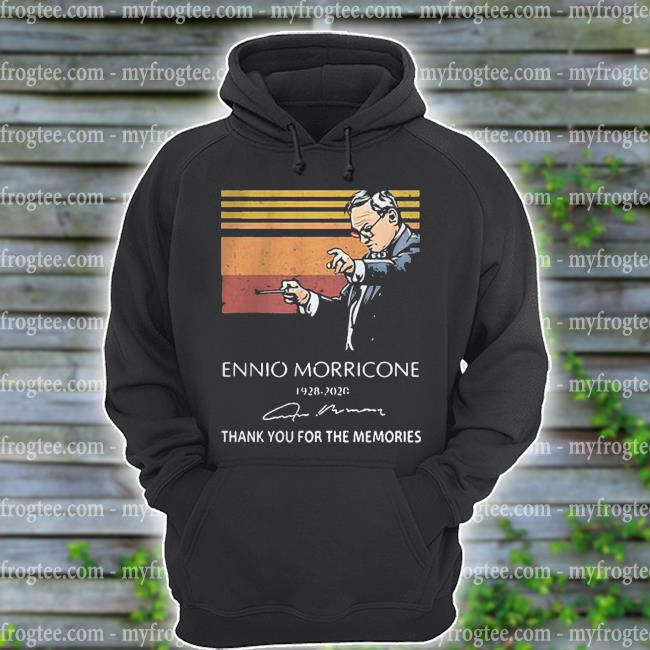 Ennio Morricone 1928 2020 signature thank you for the memories s hoodie