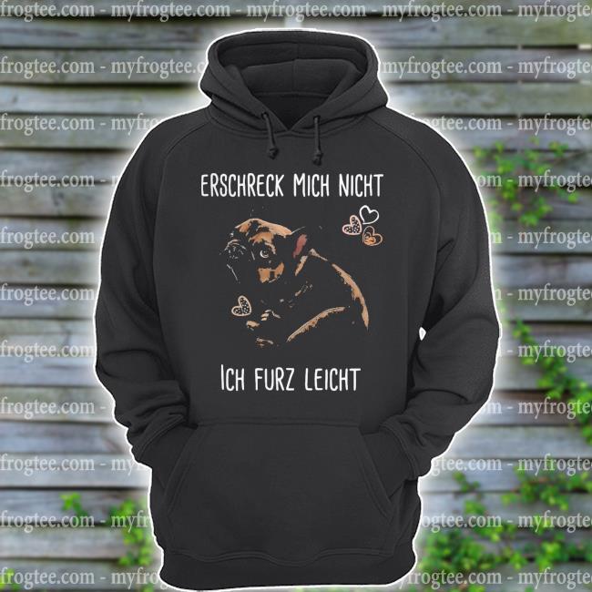 Erschreck mich nicht ich furz leicht s hoodie