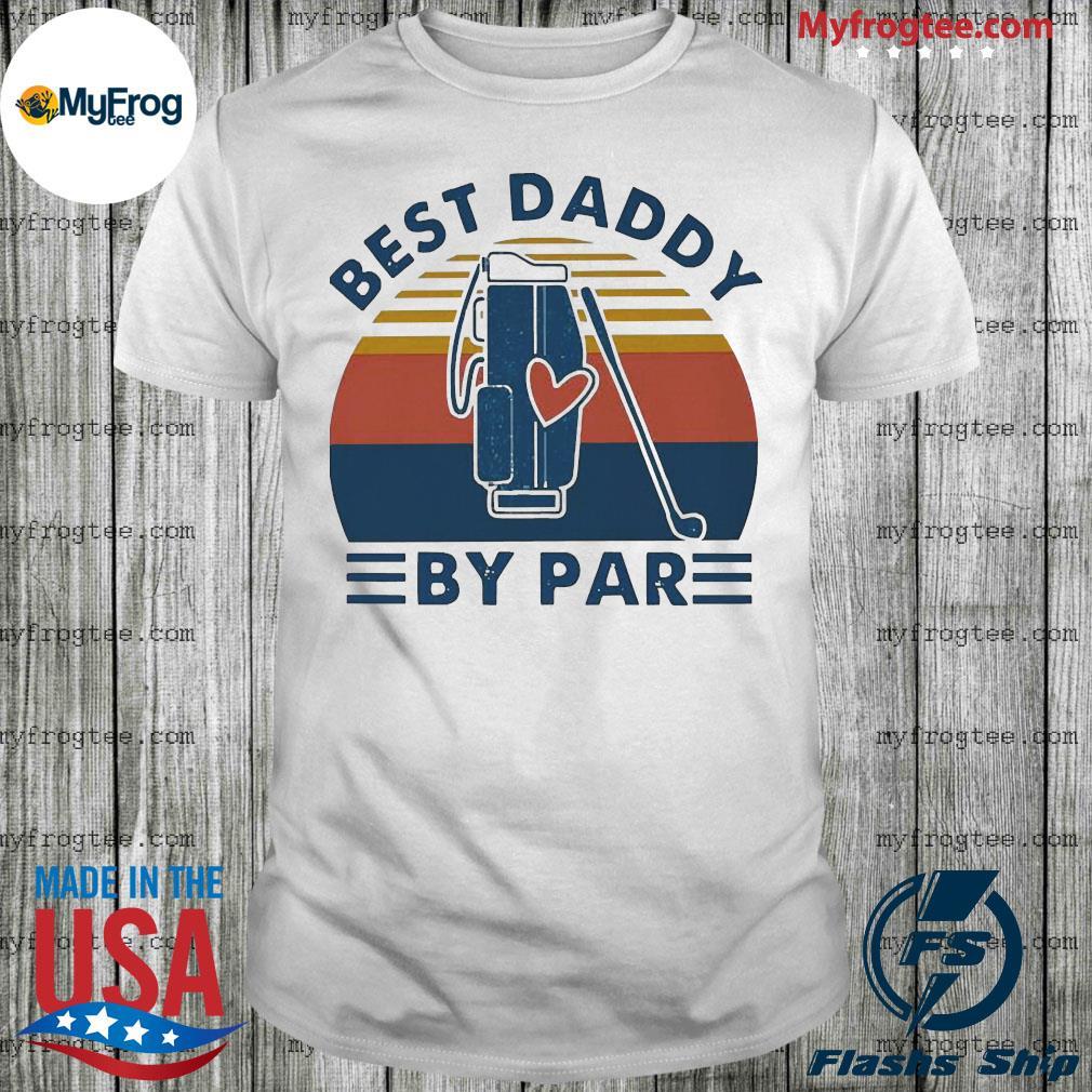 Golf Best daddy by par vintage shirt