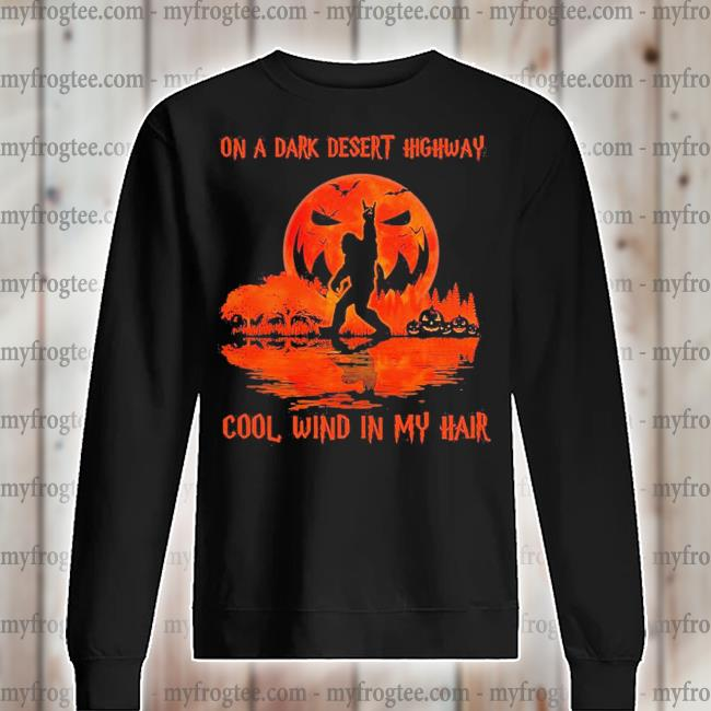 Halloween Bigfoot On a dark desert highway cool wind in my hair s sweater