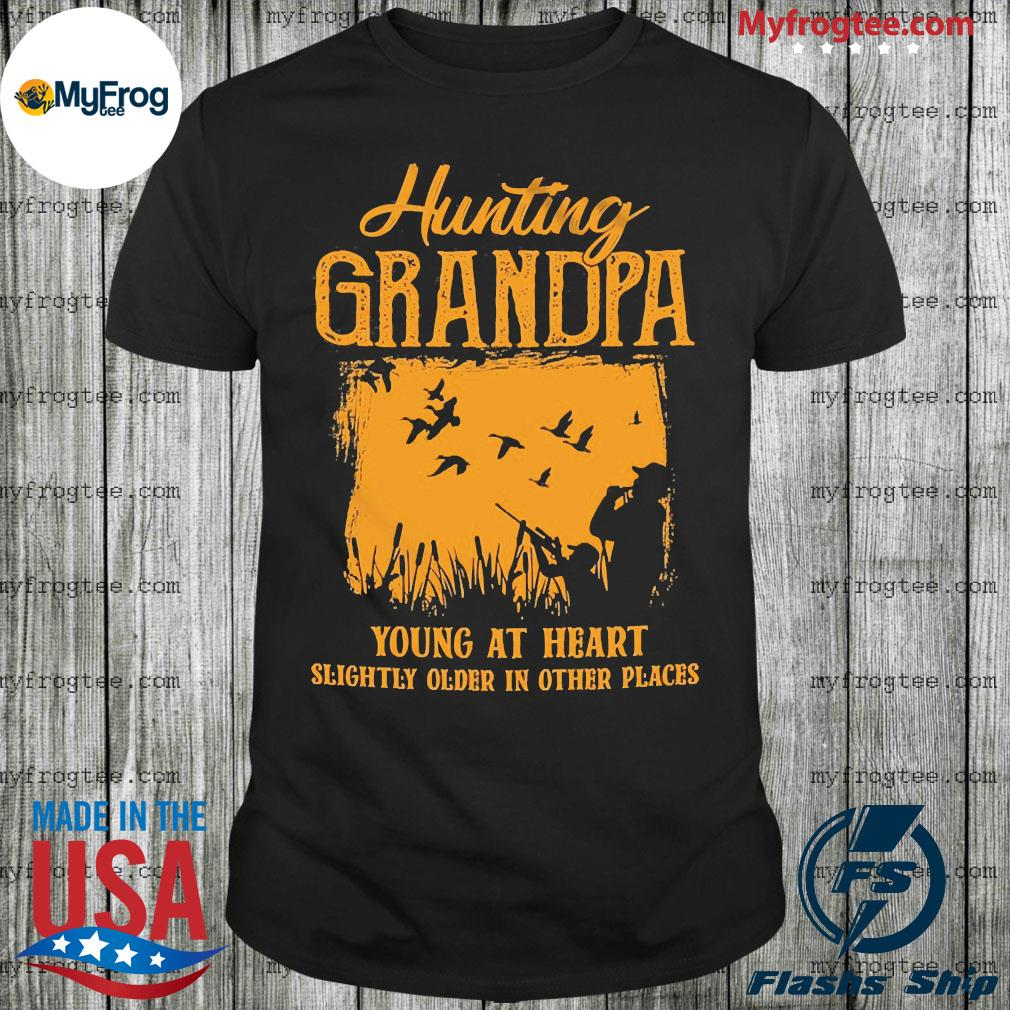 Hunting Grandpa Young At Heart Slightly Older In Other Places Shirt